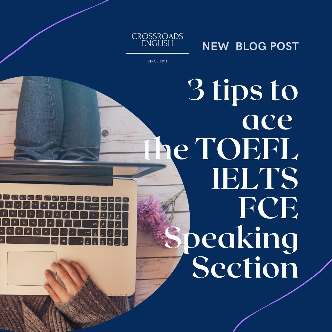 3 Simple Tips to Ace the Speaking Section on TOEFL IELTS or FCE.